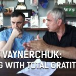Gary Vaynerchuk: Living with Total Gratitude